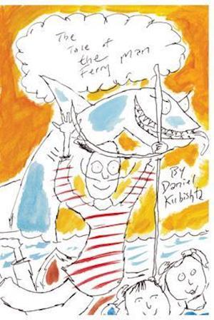 The Tale of the Ferry Man af Daniel Kubishta