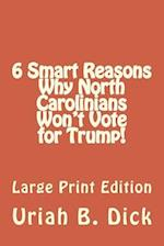 6 Smart Reasons Why North Carolinians Won't Vote for Trump!