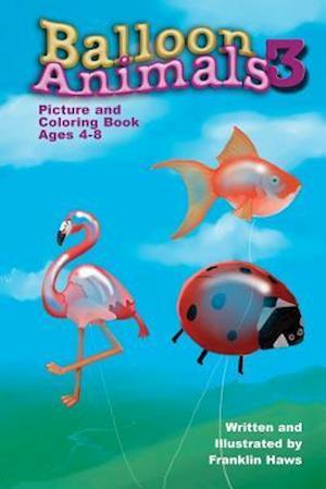 Bog, paperback Balloon Animals 3 af MR Franklin Haws Jr