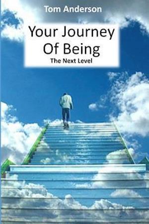 Bog, paperback Your Journey of Being - The Next Level af Tom Anderson