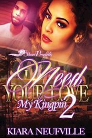 Bog, paperback I Need Your Love, My Kingpin 2 af Kiara Neufville