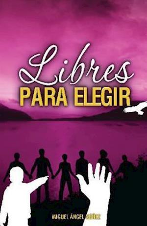 Bog, paperback Libres Para Elegir af Dr Miguel Angel Nunez