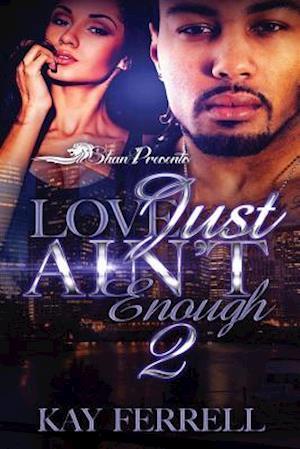 Bog, paperback Love Just Ain't Enough 2 af Kay Ferrell