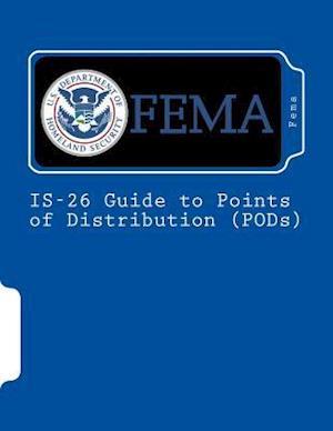 Bog, paperback Is-26 Guide to Points of Distribution (Pods) af Fema