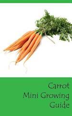 Carrot Mini Growing Guide