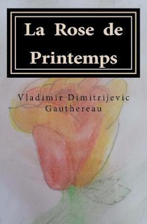 Bog, paperback La Rose de Printemps af Vladimir Dimitrijevic Gauthereau