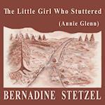 The Little Girl Who Stuttered (Annie Glenn)