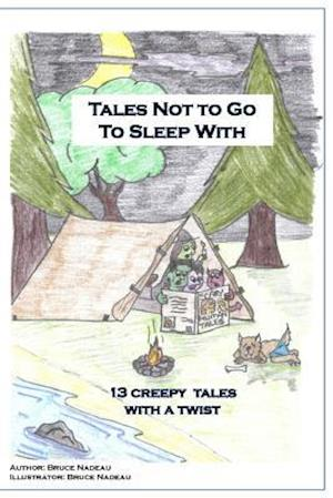 Tales Not to Go to Sleep with af Bruce Nadeau