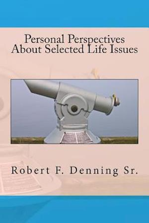 Bog, paperback Personal Perspectives about Selected Life Issues af Robert F. Denning Sr