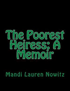 The Poorest Heiress af Mandi Lauren Nowitz