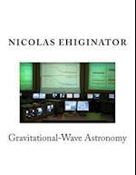 Gravitational-Wave Astronomy