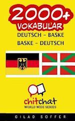 2000+ Deutsch - Baske Baske - Deutsch Vokabular