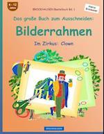 Brockhausen Bastelbuch Bd. 1 - Das Grosse Buch Zum Ausschneiden