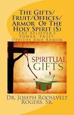 The Gifts/Fruit/Offices/Armor of the Holy Spirit (S)