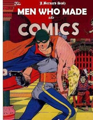 Bog, paperback The Men Who Made the Comics af MR Jan Bernard Stolz
