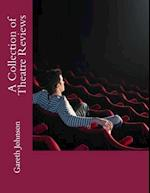 A Collection of Theatre Reviews