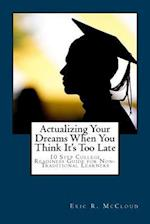 Actualizing Your Dreams When You Think It's Too Late