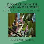 Decorating with Plants and Flowers