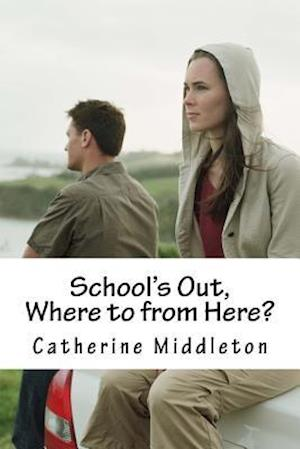 Bog, paperback School's Out, Where to from Here? af Mrs Catherine Middleton