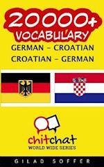 20000+ German - Croatian Croatian - German Vocabulary