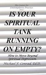 Is Your Spiritualtank Running on Empty?