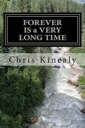 Bog, paperback Forever Is a Very Long Time. af MR Chris Kinealy