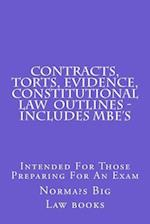 Contracts, Torts, Evidence, Constitutional Law Outlines - Includes MBE's