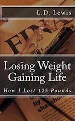 Losing Weight Gaining Life