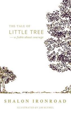 Bog, paperback The Tale of Little Tree af Shalon Ironroad