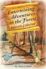 Enterteining Adventures in the Forest