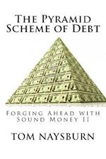 The Pyramid Scheme of Debt