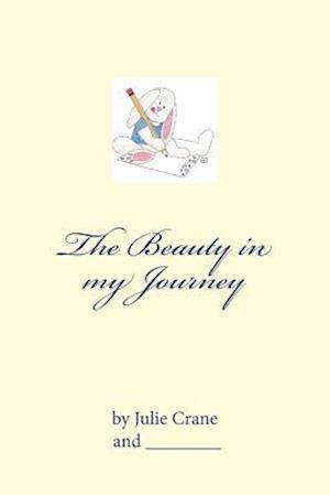 Bog, paperback The Beauty in My Journey af Julie Crane