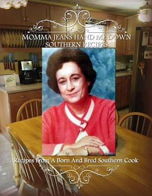 Bog, paperback Momma Jean's Hand Me Down Southern Recipes af Ann Booher Vanhoy