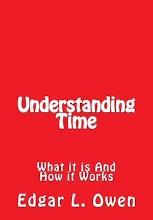 Understanding Time af Edgar L. Owen