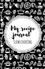My Recipe Journal (Slow Cooking)
