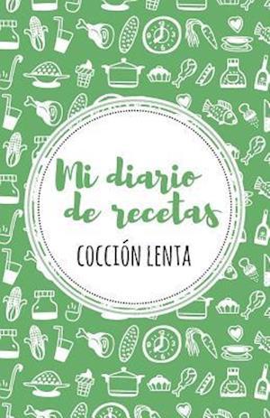 Bog, paperback Mi Diario de Recetas de Coccion Lenta af Lovely Recipe Journals