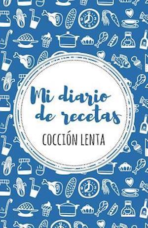 Mi Diario de Recetas de Coccion Lenta af Lovely Recipe Journals