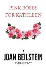 Pink Roses for Kathleen