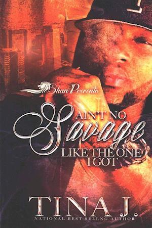 Bog, paperback Ain't No Savage Like the One I Got af Tina J