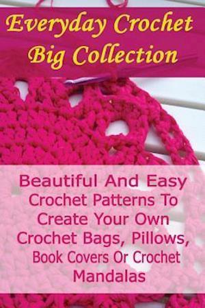 Everyday Crochet Big Collection af Julianne Link