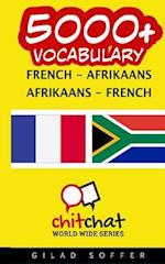 5000+ French - Afrikaans Afrikaans - French Vocabulary
