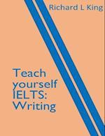 Teach Yourself Ielts Writing