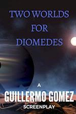 Two Worlds for Diomedes