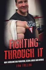 Fighting Through It
