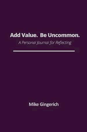 Bog, paperback Add Value. Be Uncommon. af Mike Gingerich