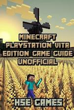 Minecraft PlayStation Vita Edition Game Guide Unofficial