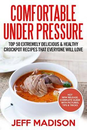 Bog, paperback Comfortable Under Pressure af Jeff Madison