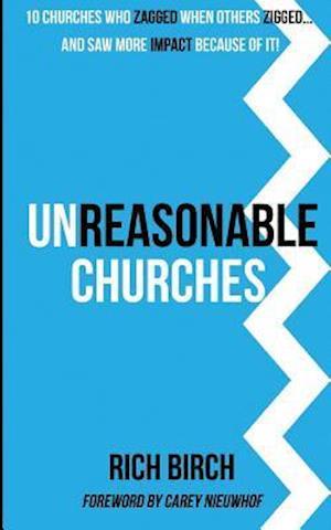Bog, paperback Unreasonable Churches af Rich Birch