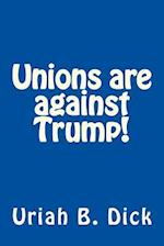 Unions Are Against Trump!