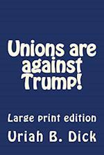 LP Unions Are Against Trump!